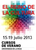 El Reino de la Cultura, lunes 15 al viernes 19 de julio de 2013