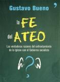 Gustavo Bueno, La fe del ateo, 2007