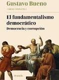 Gustavo Bueno, El fundamentalismo democrático, 2010