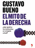Gustavo Bueno, El mito de la derecha, 2008