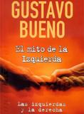 Gustavo Bueno, El mito de la Izquierda, Ediciones B, Barcelona 2003