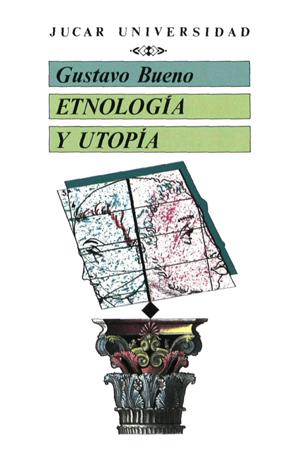 Gustavo bueno etnolog a y utop a jucar madrid gij n 1987 - Utopia madrid ...